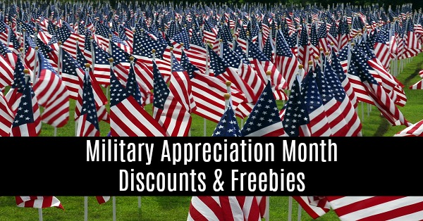 NATIONAL MILITARY APPRECIATION MONTH DISCOUNTS, FREEBIES, AND EVENTS