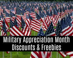 NATIONAL MILITARY APPRECIATION MONTH DISCOUNTS, FREEBIES, AND EVENTS FOR MAY 1-31, 2018!