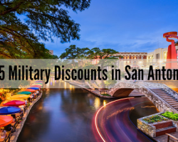 15 Military Discounts & Things To Do While Stationed in San Antonio